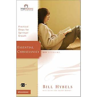 Essential Christianity Practical Steps for Spiritual Growth by Hybels & Bill