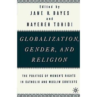 العولمة الجنس والدين سياسة حقوق المرأة في السياقات الكاثوليك والمسلمين بحاء جين & بايز