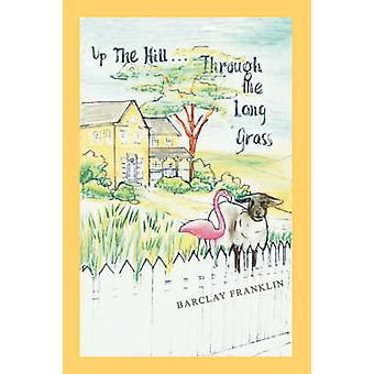 Up The Hill Through The Long Grass by Franklin & Barclay