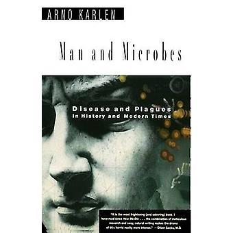 Människa och mikrober sjukdom och plågor i historia och nutid av Karlen & Arno
