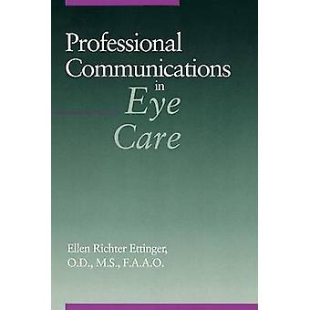 Professional Communications in Eye Care by Ettinger & Ellen Richter