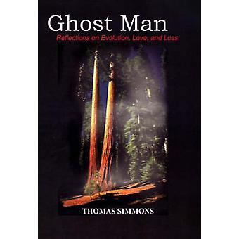 Ghost Man Reflections on Evolution Love and Loss by Simmons & Thomas