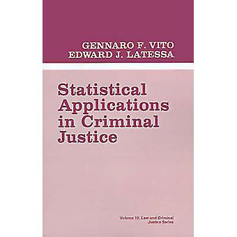 Statistical Applications in Criminal Justice by Vito & Gennaro F.