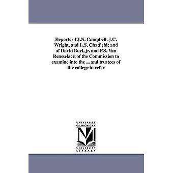 Rapports de j. n. Campbell, J.C. Wright et L.S. Chatfield et de David Buel jr. et P.S. Van Rensselaer de la Commission à examiner dans le... et administration du collège à consulter par la Commission d'Etat de New York pour examiner i