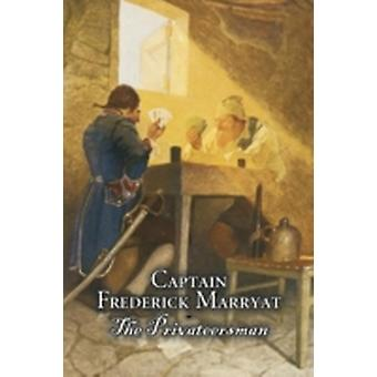 The Privateersman by Captain Frederick Marryat Fiction Action  Adventure by Marryat & Captain Frederick