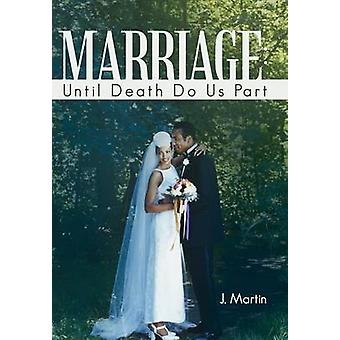 Marriage Until Death Do Us Part by Martin & J. & Michael