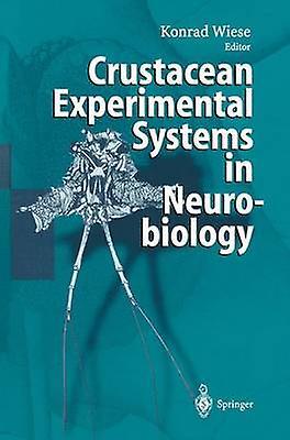 Crustacean Experimental Systems in Neurobiology by Wiese & Konrad