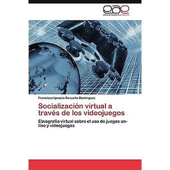 Socializacion virtuella en Traves de Los Research av Revuelta Dom Nguez & Francisco Ignacio