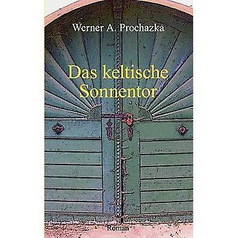 Das keltische Sonnentor by Prochazka & Werner