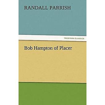 Bob Hampton of Placer by Parrish & Randall