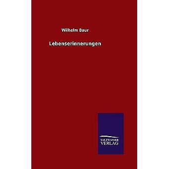 Lebenserinnerungen by Baur & Wilhelm