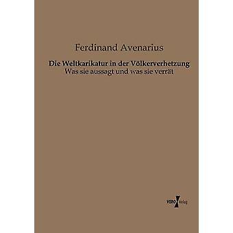 Die Weltkarikatur in der Vlkerverhetzung by Avenarius & Ferdinand