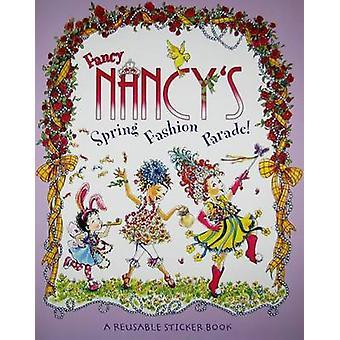 Fancy Nancy's Fashion Parade! - A Reusable Sticker Book by Robin Preis