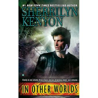 In Other Worlds by Sherrilyn Kenyon - 9780425233207 Book