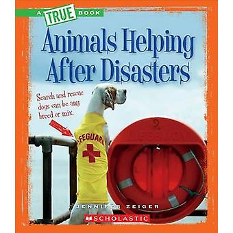 Animals Helping After Disasters by Jennifer Zeiger - 9780531212868 Bo