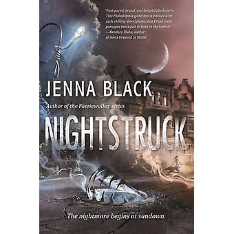 Nightstruck by Jenna Black - 9780765380050 Book