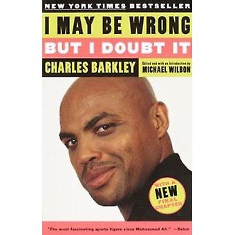 I May Be Wrong but I Doubt It by Barkley - Charles/ Wilbon - Michael