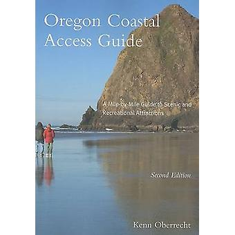 Oregon Coastal Access Guide - A Mile-by-mile Guide to Scenic and Recre