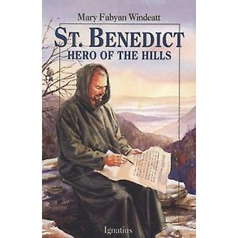 Saint Benedict - Hero of the Hills by Mary Fabyan Windeatt - 978089870