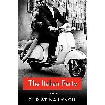 The Italian Party by Christina Lynch - 9781250147837 Book