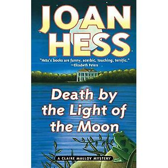 Death by the Light of the Moon - A Claire Malloy Mystery by Joan Hess