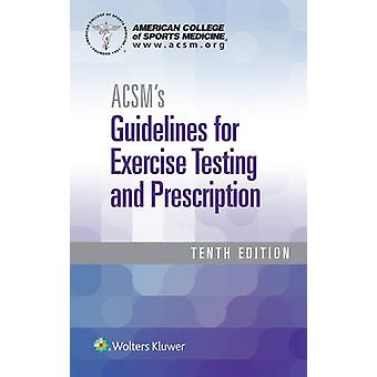 Acsm's Guidelines for Exercise Testing and Prescription by American C
