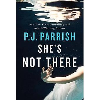 She's Not There by P. J. Parrish - 9781503945043 Book