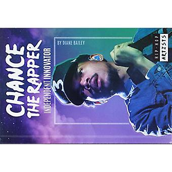 Chance the Rapper - Independent Innovator by Diane Bailey - 9781532113