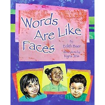 Words are Like Faces by Edith Baer - Kyra Teis - 9781595726629 Book
