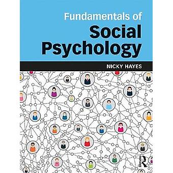 Fundamentals of Social Psychology by Nicky Hayes - 9781848721883 Book