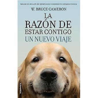 La Razon de Estar Contigo. Un Nuevo Viaje by W Bruce Cameron - 978841