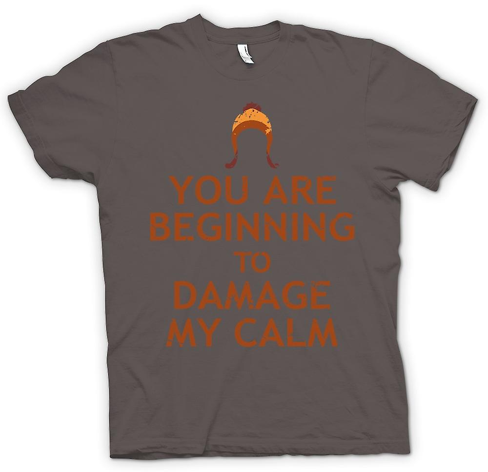 Womens T-shirt - You Are Beginning To Damage My Calm - Serenity Inspired