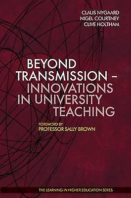 Beyond Transmission by Claus Nygaard & Nigel Courtney & Clive Holtham & Sally marron