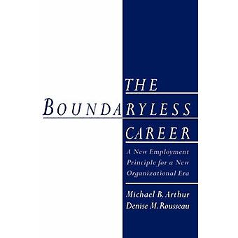 The Boundaryless Career by Michael B. Arthur & Denise M. Rousseau