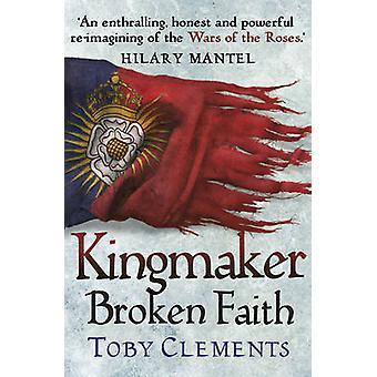 Königsmacher - Toby Clements - 9780099585886 Buch glauben aufgeschlüsselt