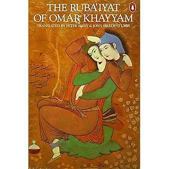 De Ruba'iyat van Omar Khayyam door Omar Khayyam - Peter Avery - John hij