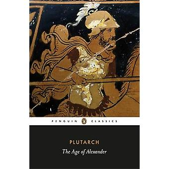 The Age of Alexander by Plutarch - Timothy Duff - Ian Scott-Kilvert -