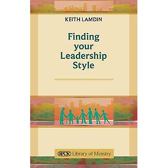 Finding Your Leadership Style by Keith Lamdin - 9780281064786 Book