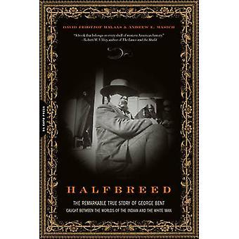 Halfbreed - den anmärkningsvärda sanna berättelsen om George Bent - fångad mellan t