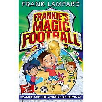 Frankie and the World Cup Carnival by Frank Lampard - Luella Wright -
