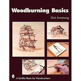Woodburning Basics by Dick Armstrong - 9780764326752 Book