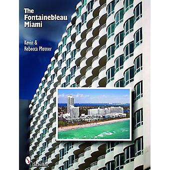 The Fontainebleau Miami by Rebecca Plotner - Kevin Plotner - 97807643