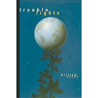Trouble Lights by William Olsen - 9780810151079 Book