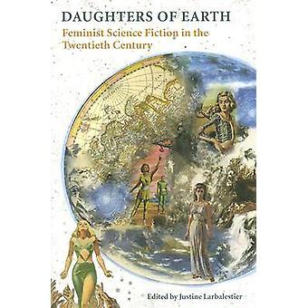 Daughters of Earth - Feminist Science Fiction in the Twentieth Century