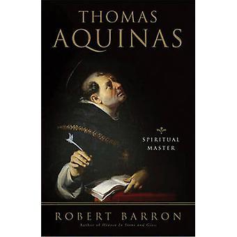 Thomas Aquinas - Spiritual Master by Robert Barron - 9780824524968 Book