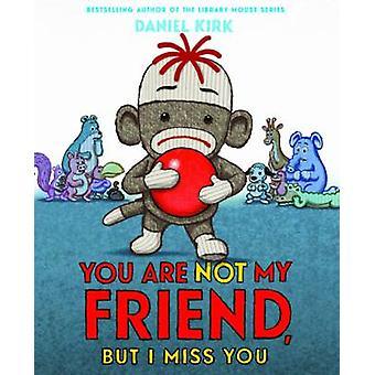 Du bist nicht mein Freund - aber ich vermisse dich von Daniel Kirk - 9781419712364