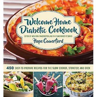 Welcome Home diabetiker kokebok - 450 lett å forberede oppskrifter for S