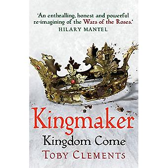 Kingmaker - Kingdom Come - (Book 4) by Toby Clements - 9781784752620 Bo