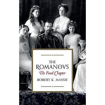 The Romanovs - The Final Chapter by Robert K. Massie - 9781784979553 B
