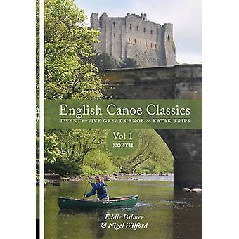 English Canoe Classics - Twenty-five Great Canoe & Kayak Trips - v. 1 -